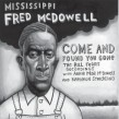 McDowell Mississippi Fred- Come & Found You Gone