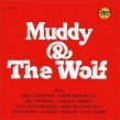 Muddy & The Wolf-  With Eric Clapton Paul Butterfield