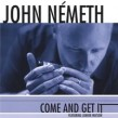 Nemeth John- Come And Get It (featuring Jr. Watson)