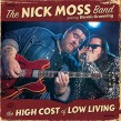 Nick Moss Band/ Dennis Gruenling- High Cost Of Low Living