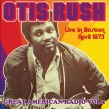 Rush Otis- Live In Boston 1973