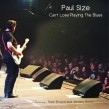 Size Paul- Can't Lose Playing The Blues