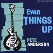 Anderson Pete- Even Things Up