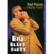 Rod Piazza & The Mighty Flyers- DVD- Big Blues Party