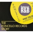 Poncello Records Story- Tennessee R&B