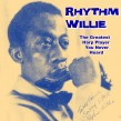 Rhythm Willie- The GREATEST Harp Player You Never Heard