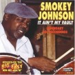 Johnson Smokey- It Aint My Fault