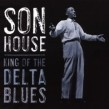 House Son- King Of The Delta Blues