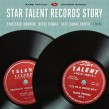 Star Talent Records Story- Rare Tracks
