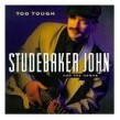 Studebaker John- Too Tough