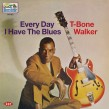Walker T-Bone- Every Day I Have The Blues