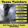 Texas Twisters- Gulf Coast Blues & Boogie 1948-52