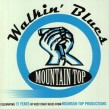 Walkin Blues- (2CDS) Mountain Top Blues Celebration