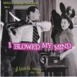 White Trash Rockers Vol 3- I Blowed My Mind
