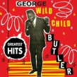 Butler Wild Child- Greatest Hits