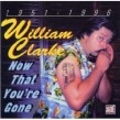 Clarke William- Now That You're Gone