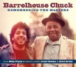 Barrellhouse Chuck- Remembering The Masters