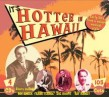 Hotter In Hawaii- Early Hits from Hawaii (4cds)
