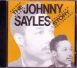 Sayles Johnny- The Johnny Sayles Story