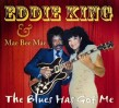 King Eddie & Mae Bee Mae- The Blues Has Got Me (LTD EDITION)