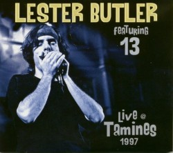 13 featuring Lester Butler-(2CDS) Live at Tamines 1997