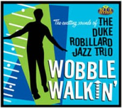 Robillard Duke- Wobble Walkin - DUKE ROBILLARD JAZZ TRIO