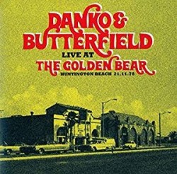 Danko/ Butterfield Band-(2CDS) Live At The GOLDEN BEAR 78'
