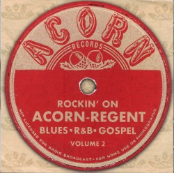 Rockin On ACORN- REGENT- Vol 2 Blues- R&B- Gospel