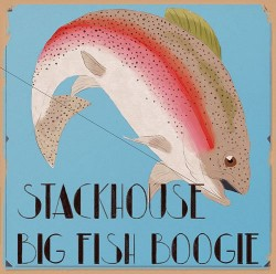 Stackhouse- Big Fish Boogie