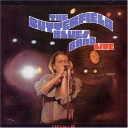 Butterfield Blues Band-(2CDS) COMPLETE Live 1970