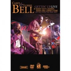Carey & Lurrie Bell- DVD-- Gettin' Up LIVE