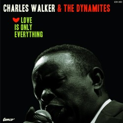 Walker Charles & The DYNAMITES!!- Love Is Only Everything