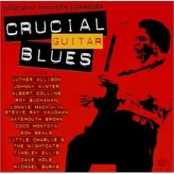Crucial Guitar Blues- Alligator Records Presents