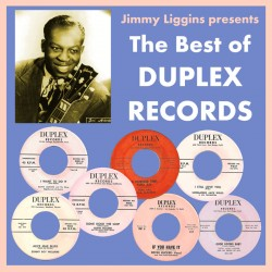 DUPLEX Records- Jimmy Liggins Presents
