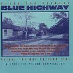 Blue Highway- : A Black Top Compilation- Hollywood Fats + more