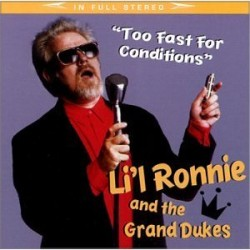 Lil Ronnie & The Grand Dukes- (USED) Too Fast For Conditions