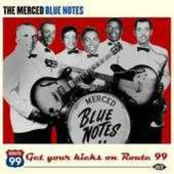 Merced Blue Notes- Get Your Kicks On Route 99