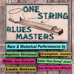 One String Blues Masters- RARE & HISTORICAL PERFORMANCES