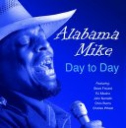 Alabama Mike- Day To Day featuring Steve Freund- RJ Mischo-