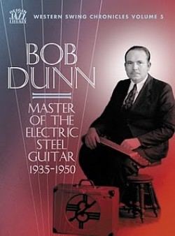 Dunn Bob- (2CDS) Master Of The Electric Steel Guitar 1935-1950
