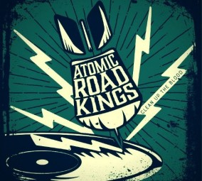 Atomic Road Kings- Clean Up The Blood