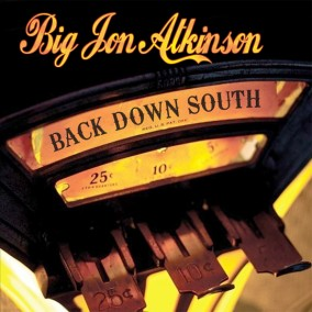 Atkinson Big Jon- Back Down South