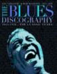 The Blues Discography- 1943-1970 THE CLASSIC YEARS